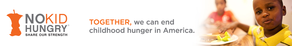 Email - Don't Miss Out - Share Our Strength: No Kid Hungry